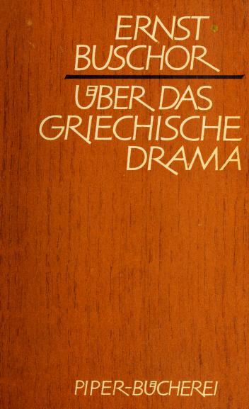 Über das griechische Drama by Ernst Buschor